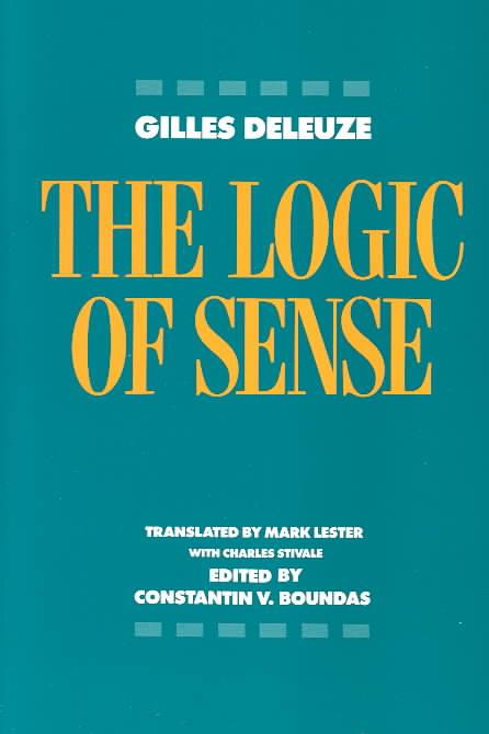 The Logic of Sense By Deleuze, Gilles/ Boundas, Constantin V. (EDT)/ Lester, Mark (TRN)